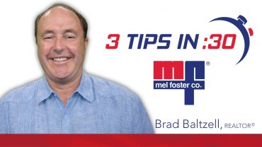 Brad Baltzell, REALTOR® with Mel Foster Co. gives Tips in 30