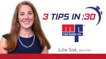 Julie Sisk, REALTOR® with Mel Foster Co. gives Tips in 30