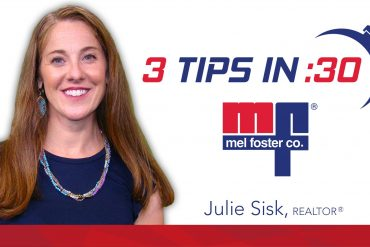 Julie Sisk, REALTOR® with Mel Foster Co. gives Tips in 30