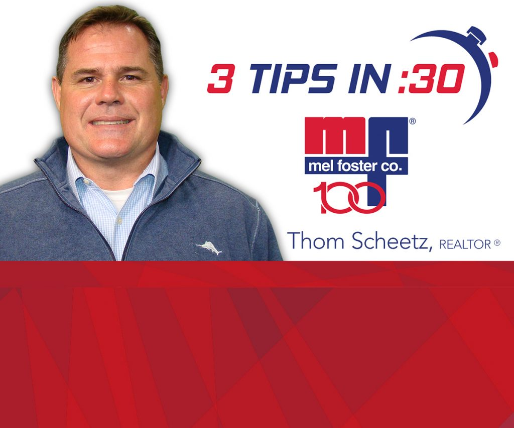 Tips in 30 by Thom Scheetz of Mel Foster Co.
