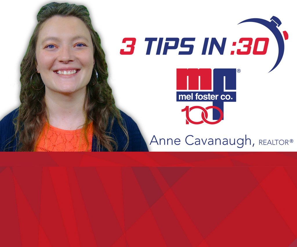 Tips in 30 with Anne Cavanaugh with Mel Foster Co.