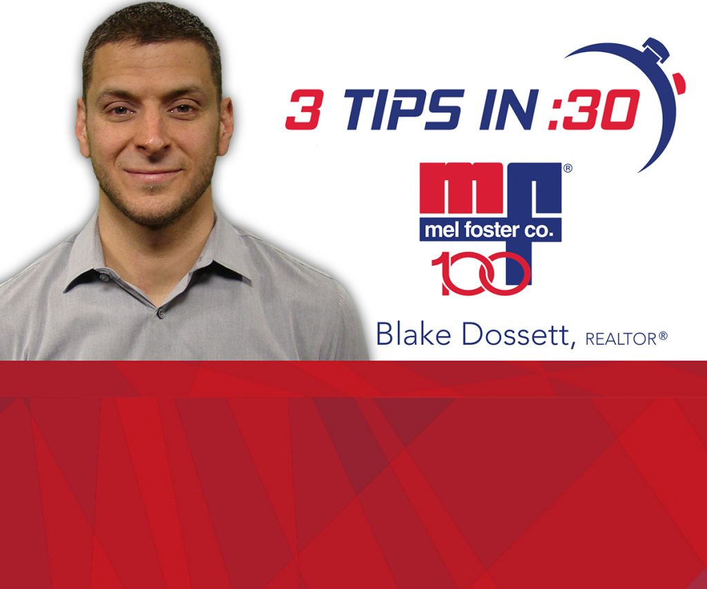 Tips in 30 by Blake Dossett of Mel Foster Co.