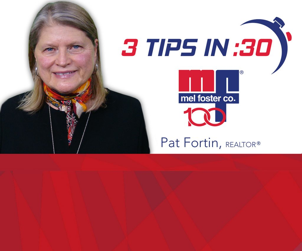 Tips in 30 with Pat Fortin of Mel Foster Co.