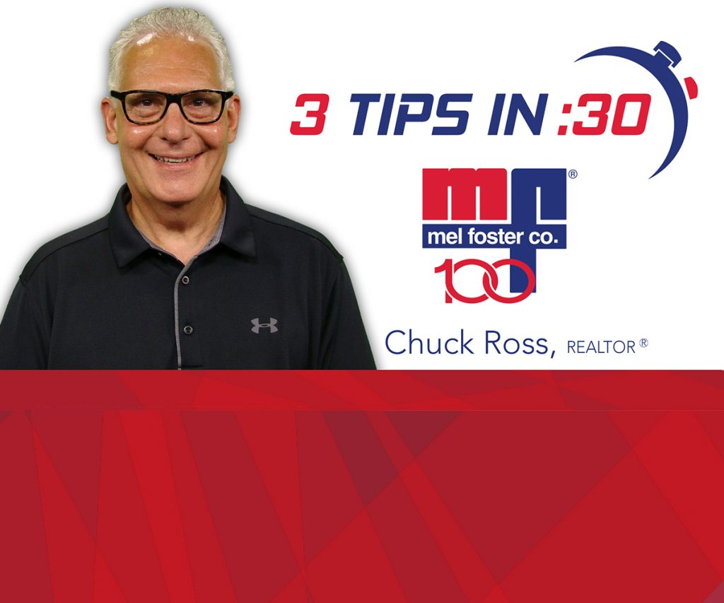 Tips in 30 with Chuck Ross, REALTOR® at Mel Foster Co.