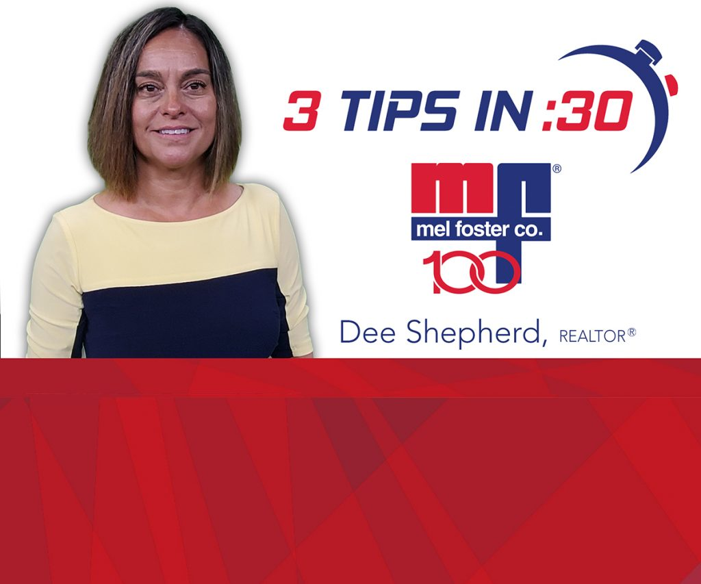 Tips in 30 with Dee Shepherd, REALTOR® at Mel Foster Co.
