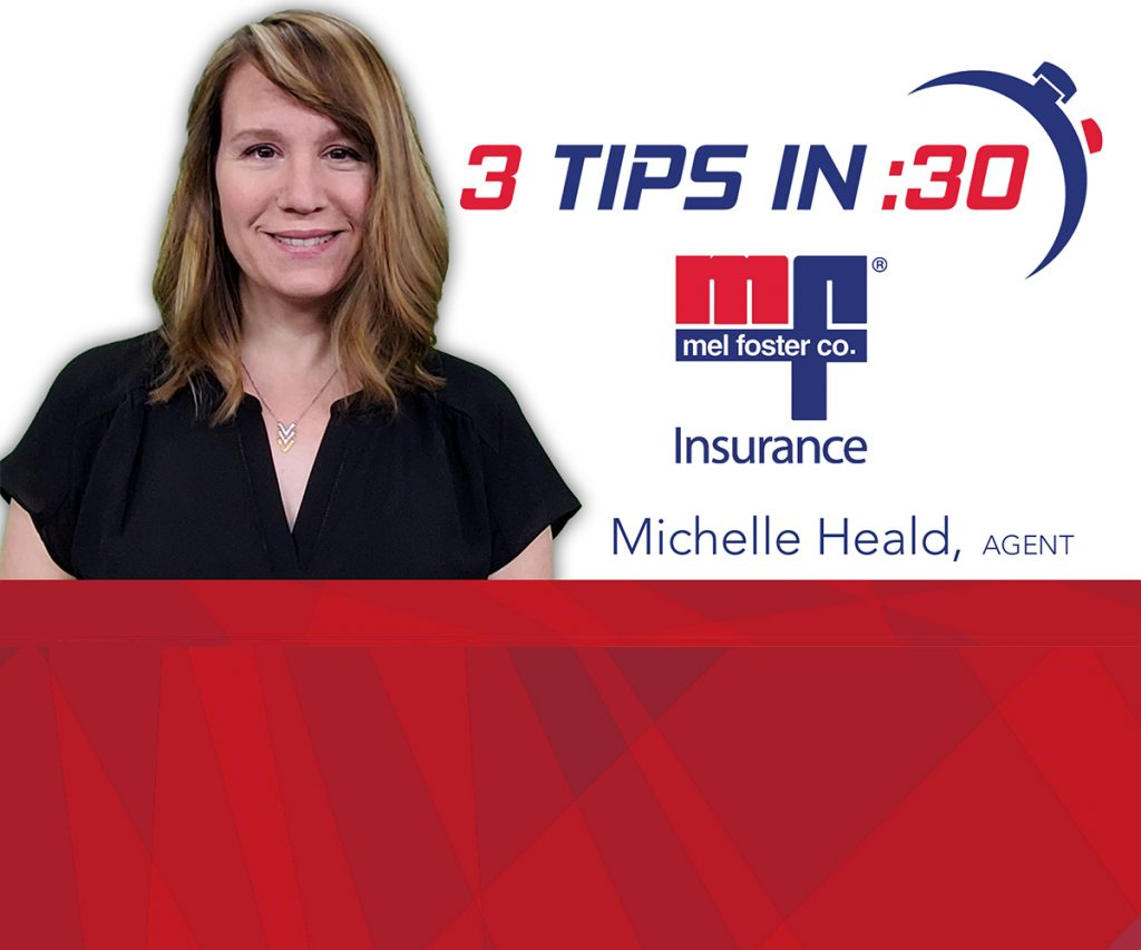 Tips in 30 by Michelle Heald of Mel Foster Insurance